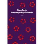Je ne suis pas Eugénie Grandet, Shaïm Cassim