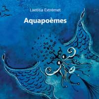 Aquapoèmes, Laetitia Extrémet (par Patrick Devaux)