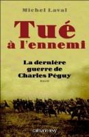 Tué à l'ennemi, la dernière guerre de Charles Péguy, Michel Laval