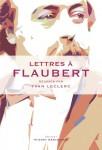 Lettres à Flaubert, réunies par Yvan Leclerc