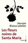 Les fleurs noires de Santa Maria, Hernan Rivera Letelier