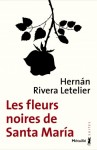 Les Fleurs noires de Santa María, Hernán Rivera Letelier