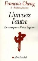 L'un vers l'autre, en voyage avec Victor Segalen, François Cheng