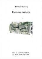 Face aux maisons, Philippe Fumery (par Murielle Compère-Demarcy)