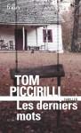 Les derniers mots, Tom Piccirilli (par Jean-Jacques Bretou)