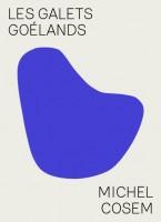 Les Galets Goelands, Michel Cosem