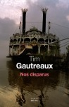 Nos disparus, Tim Gautreaux