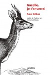 Gazelle, je t'enverrai, Amir Gilboa (par Philippe Leuckx)