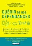 Guérir de nos dépendances, Pascale Senk, Frédérique de Gravelaine (par Marjorie Rafécas-Poeydomenge)