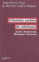L'histoire cachée du nihilisme, Michèle Cohen-Halimi et Jean-Pierre Faye