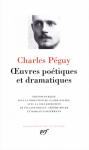 Péguy en la Pléiade - Œuvres poétiques et dramatiques, Charles Péguy
