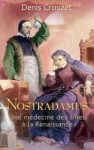 Nostradamus, une médecine des âmes à la Renaissance (par Myriam Bendhif-Syllas)