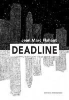 Deadline – Jean Marc Flahaut (Interzones) - Ph. Chauché