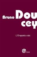 L'Emporte-voix, Bruno Doucey