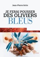 Je ferai pousser des oliviers bleus, Jean-Pierre Artin