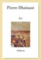 Ici, Pierre Dhainaut (par Didier Ayres)