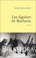 Les figuiers de Barbarie, Rachid Boudjedra (par Léon-Marc Levy)