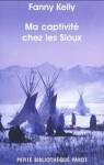 Ma captivité chez les Sioux, Fanny Kelly