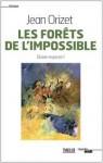 Les Forêts de l'impossible, Jean Orizet (par Didier Bazy)