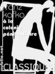 A la colonie pénitentiaire, Franz Kafka