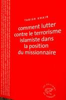 Comment lutter contre le terrorisme islamiste dans la position du missionnaire, Tabish Khair