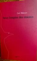 Sous l'empire des oiseaux, Carl Watson (par Philippe Chauché)