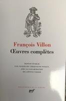 François Villon, Oeuvres complètes en la Pléiade