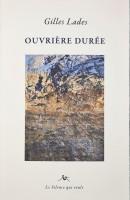 Ouvrière durée, Gilles Lades (par Didier Ayres)