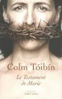 Le testament de Marie, Colm Toibin