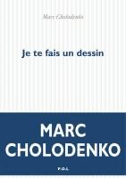 Je te fais un dessin,Marc Cholodenko