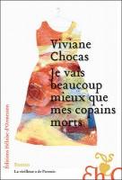 Je vais beaucoup mieux que mes copains morts, Viviane Chocas
