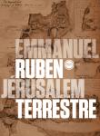 Jérusalem terrestre, Emmanuel Ruben