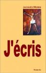 J'écris, Jacques Morin, par Murielle Compère-Demarcy