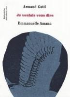 À propos de Je voulais vous dire d'Armand Gatti, par Didier Ayres