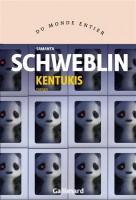 Kentukis, Samanta Schweblin (par Ivanne Rialland)