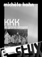 KKK, le grand dragon, Michèle Kahn
