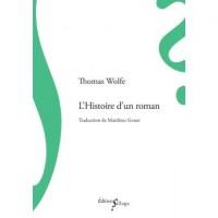 L'Histoire d'un roman, Thomas Wolfe (par Jean-François Mézil)