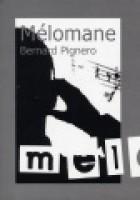 Mélomane, Bernard Pignero
