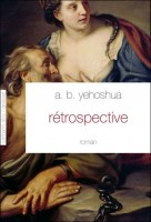 Rétrospective, Avraham B Yehoshua