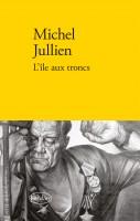 L'Île aux troncs, Michel Jullien