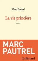 La vie princière, Marc Pautrel