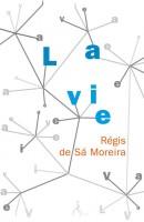 La vie, Régis de Sá Moreira