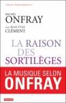 La raison des sortilèges, Michel Onfray avec Jean-Yves Clément