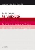 La visibilité de l'image, Histoire et perspectives de l'esthétique formelle, Lambert Wiesing