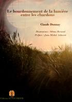 Le bourdonnement de la lumière entre les chardons, Claude Donnay (par Patrick Devaux)