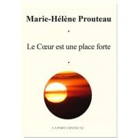 Le cœur est une place forte, Marie Hélène Prouteau (par Jacqueline Saint Jean)