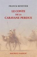 Le Conte de la caravane perdue, Franck Renevier (par Patryck Froissart)
