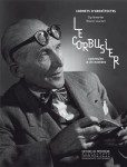 Le Corbusier Construire la vie moderne, Guillemette Morel Journel