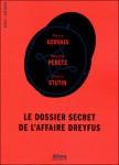 Le dossier secret de l'affaire Dreyfus, Pierre Gervais, Pauline Peretz, Pierre Stutin