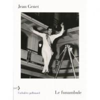 Sur Le Funambule de Jean Genet (par Patrick Abraham)